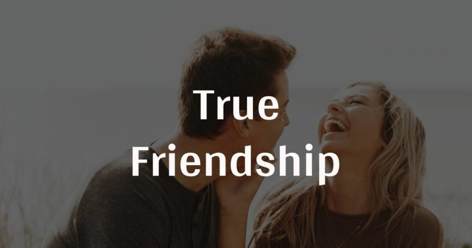 True Friendship | Friendship